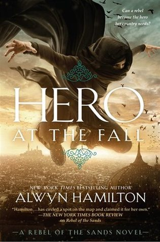 Hero at the Fall (Rebel of the Sands #3)