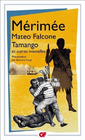 Mateo Falcone/Tamango/Et Autres Nouvelles