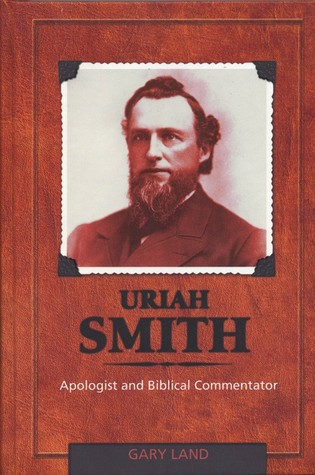 Uriah Smith: Apologist and Biblical Commentator