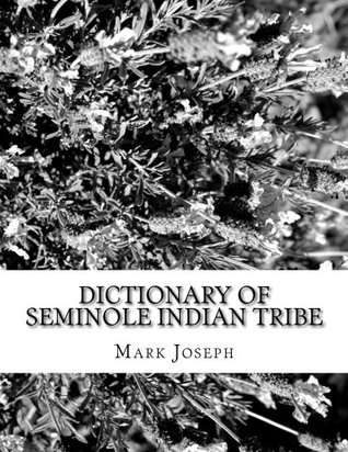 DICTIONARY Of SEMINOLE INDIAN TRIBE