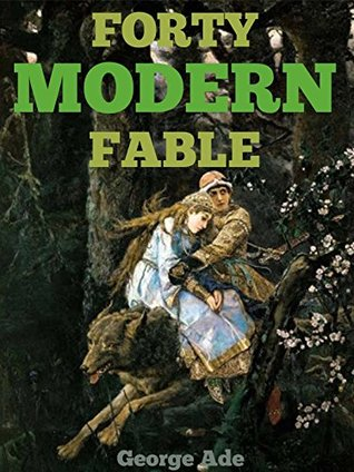 FORTY MODERN FABLES - Annotated What is a fable?