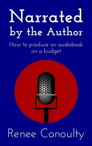 How to Produce an Audiobook on a Budget (Narrated by the Author, #1)