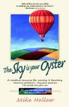 The Sky is Your Oyster: Penetrating Poems and Meditations About God's Compassion for a Hurting World