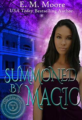 Summoned By Magic by E.M. Moore