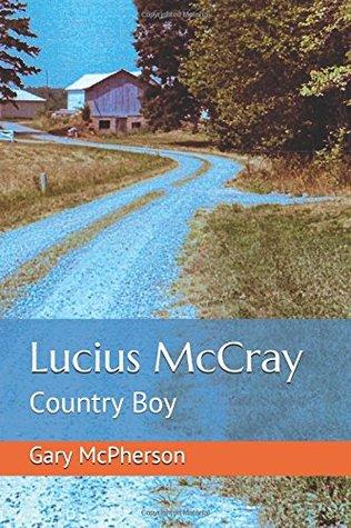 Lucius McCray: Country Boy
