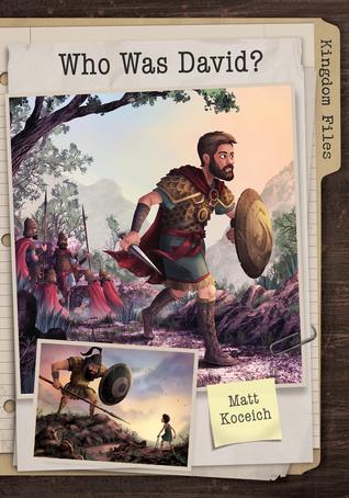 Kingdom Files: Who Was David?