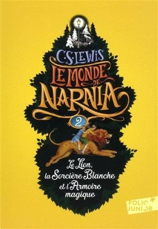 Tome 2. Le lion, la sorciere blanche et l'armoire magique
