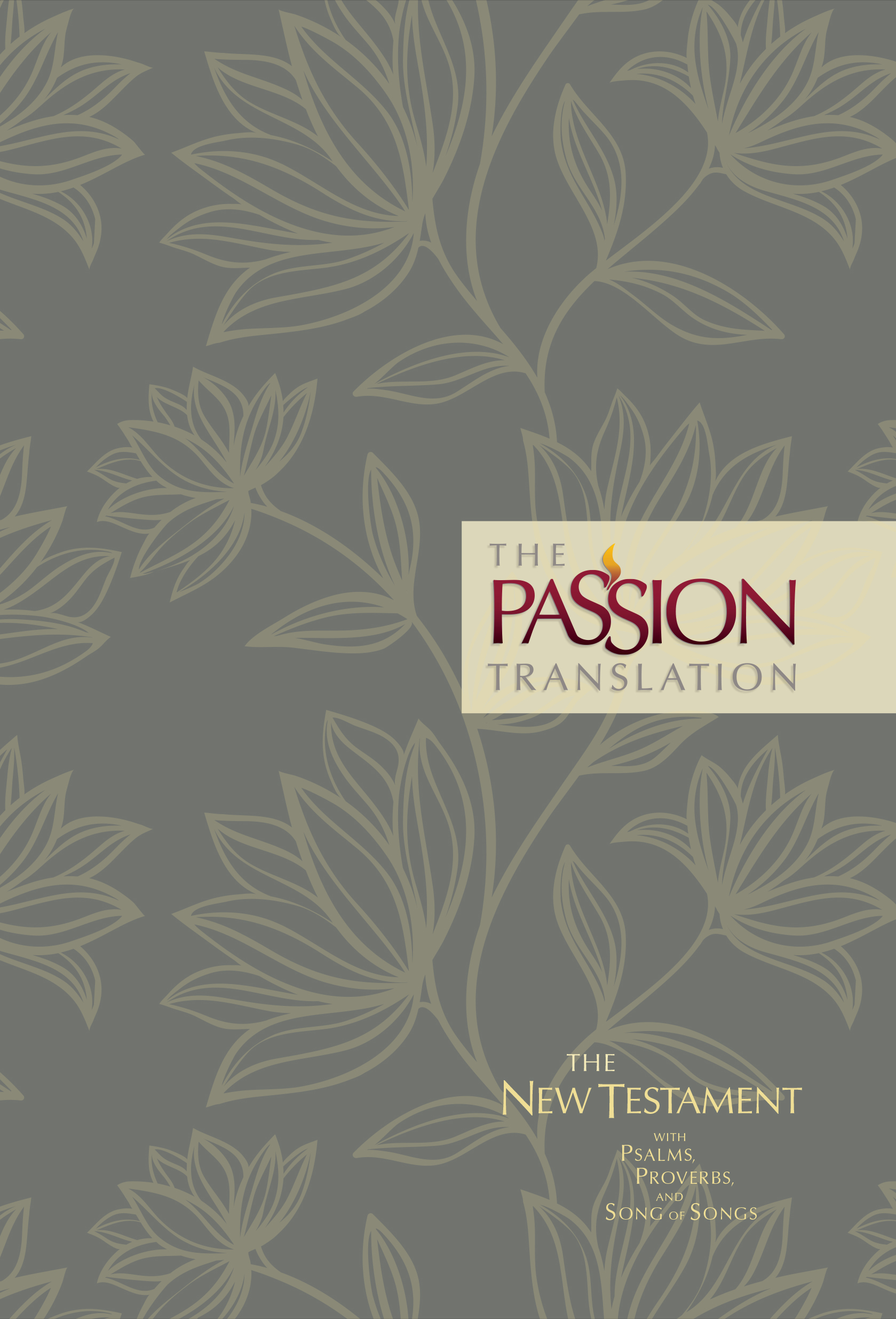 The New Testament with Psalms, Proverbs, and Song of Songs (2nd Edition) Hc Floral: The Passion Translation