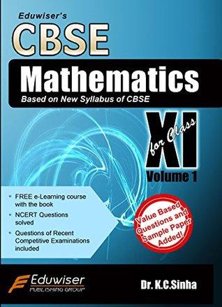 Eduwiser's CBSE Mathematics for Class 11 - Vol. 1