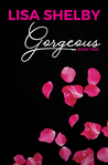 Gorgeous: Book Two (The Gorgeous Duet)