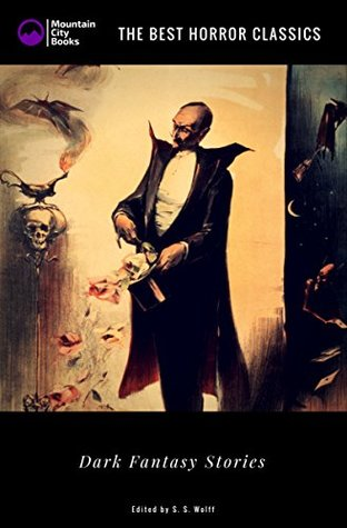 Dark Fantasy Stories (Illustrated): The Best Horror Classics