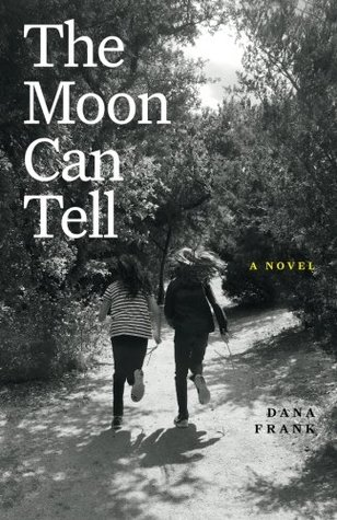 The Moon Can Tell: A Novel