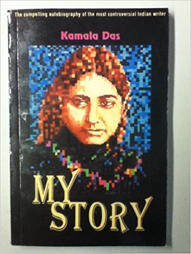 My Story: The Compelling Autobiography of the Most Contreversial Indian Writer