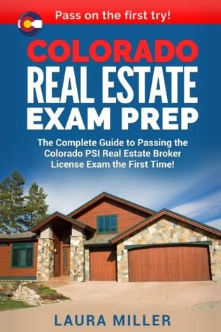 colorado-real-estate-exam-prep-the-complete-guide-to-passing-the-colorado-psi-real-estate-broker-license-exam-the-first-time