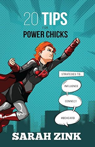 20-tips-for-power-chicks-strategies-to-influence-connect-and-beheard