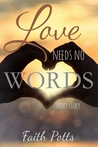 Love Needs No Words by Faith L. Potts