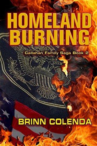 Homeland Burning (Callahan Family Saga Book 2)