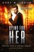 Dying for Her (Dying for a Living #3)