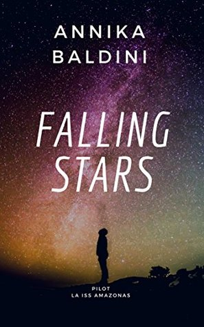 La ISS Amazonas: Pilot (Falling Stars Vol. 1)