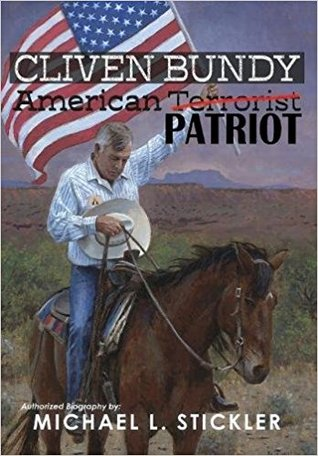 Cliven Bundy: American Patriot
