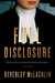 Full Disclosure: A Novel