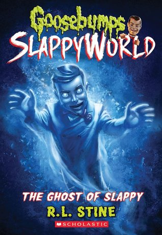 The Ghost of Slappy (Goosebumps Slappyworld, #6)
