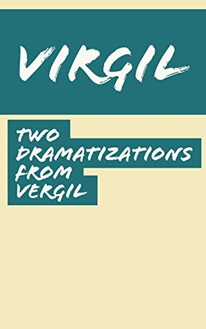 Two Dramatizations from Vergil