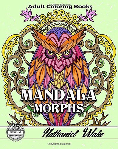 Mandala Morphs Adult Coloring Book: 35 Wonderful Infused Mandala Designs