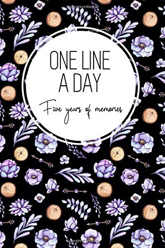 One Line a Day, Five Years of Memories: Watercolor Floral, A Five Year Memoir, 6x9 Dated and Lined Diary (One Line a Day: a Five Year Memory Book)