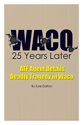 Waco - 25 Years Later: ATF Agent Details Deadly Tragedy in Waco