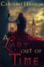 A Lady Out of Time by Caroline Hanson