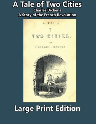 A Tale of Two Cities--Large Print Edition: A Story of the French Revolution