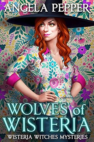 Wolves of Wisteria (Wisteria Witches Mysteries - City Hall, #1)