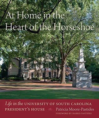 At Home in the Heart of the Horseshoe: Life in the University of South Carolina President's House
