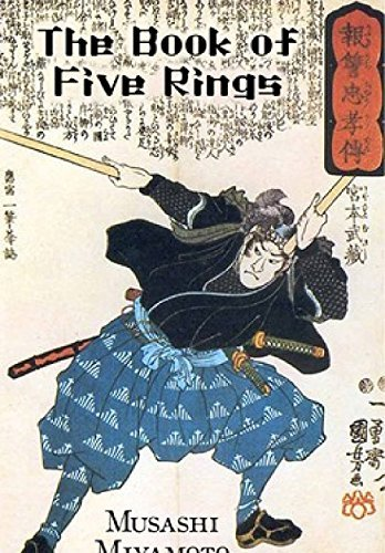 The Book of Five Rings: The Book of Five Rings by Musashi Miyamoto