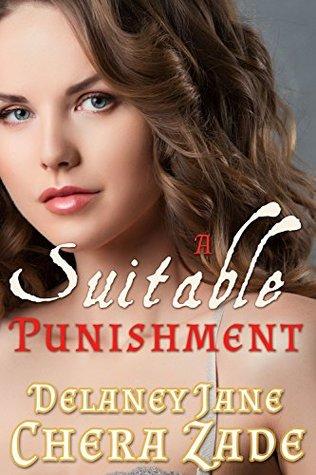 A Suitable Punishment: An Erotic Pride & Prejudice BDSM Short (A Taste of Pemberley Book 1)