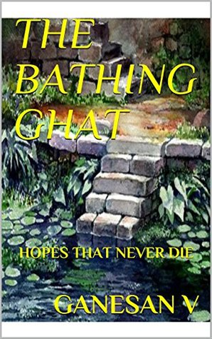 THE BATHING GHAT: HOPES THAT NEVER DIE (3435)