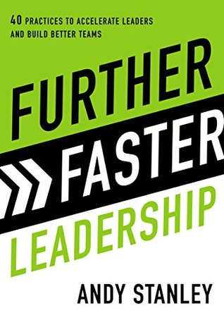 Further Faster Leadership: 40 Practices to Accelerate Leaders and Build Better Teams