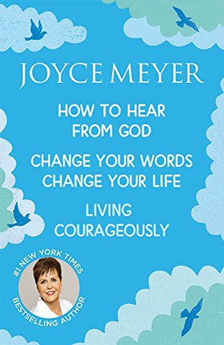 Joyce Meyer: How to Hear from God, Change Your Words Change Your Life, Living Courageously