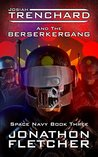 Josiah Trenchard and the Berserkergang (Space Navy #3)