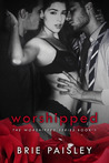 Worshipped (The Worshipped Series Book 1)