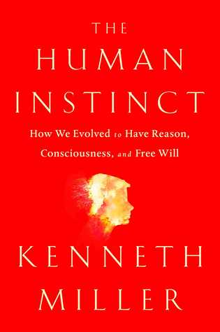 The Human Instinct by Kenneth R. Miller