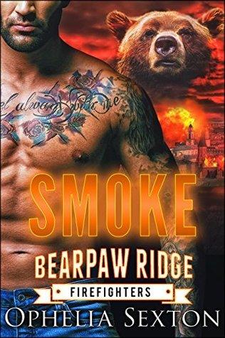 Smoke (Bearpaw Ridge Firefighters, #7)