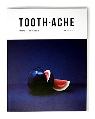 Toothache - Food Magazine - Issue 2 - for chefs, by chefs