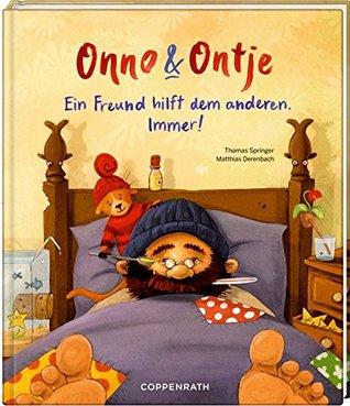 Onno & Ontje (Bd. 2): Ein Freund hilft dem anderen. Immer!