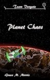 Planet Chaos (Team Vergate, #2)