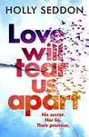 Love Will Tear Us Apart by Holly Seddon