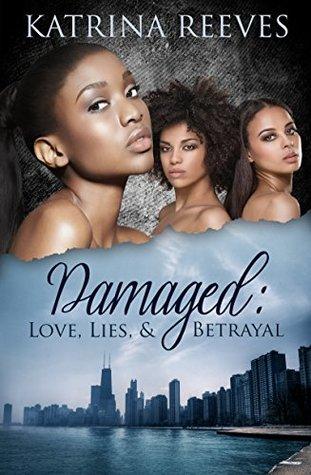 Damaged: Love, Lies, & Betrayal