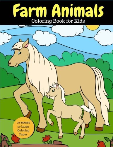 Farm Animals Coloring Book for Kids: 2x Images for Double Fun, 50 Large Coloring Pages (Larger than Most!) (Farm Animal Coloring Books) (Volume 1)