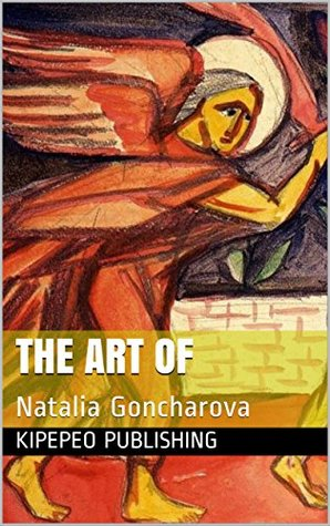 The Art of: Natalia Goncharova